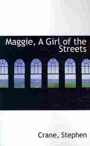 Maggie, a Girl of the Streets