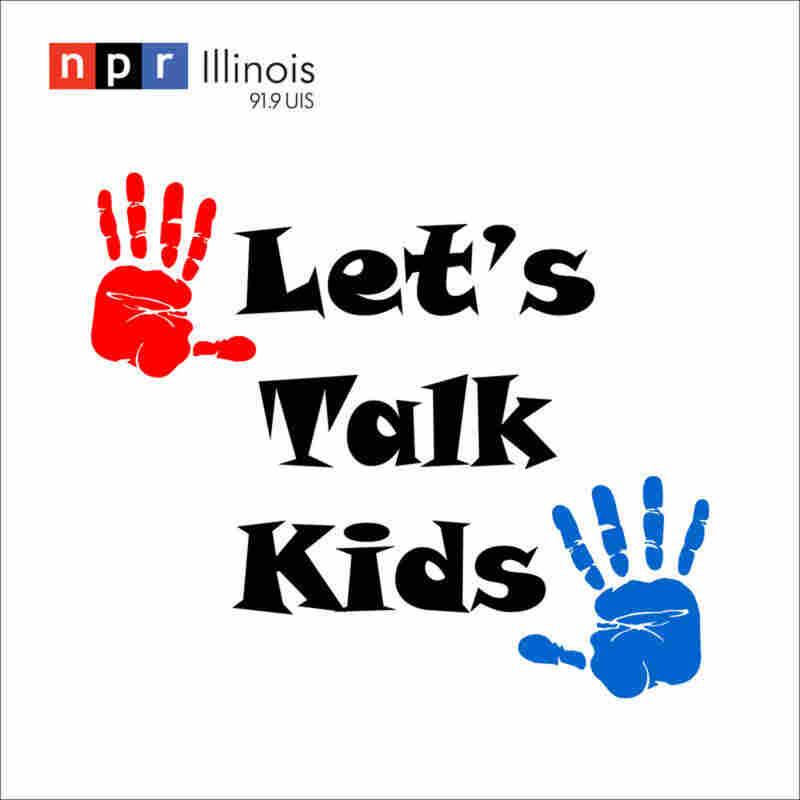 Let's Talk Kids Podcast | NPR Illinois | 91.9 UIS